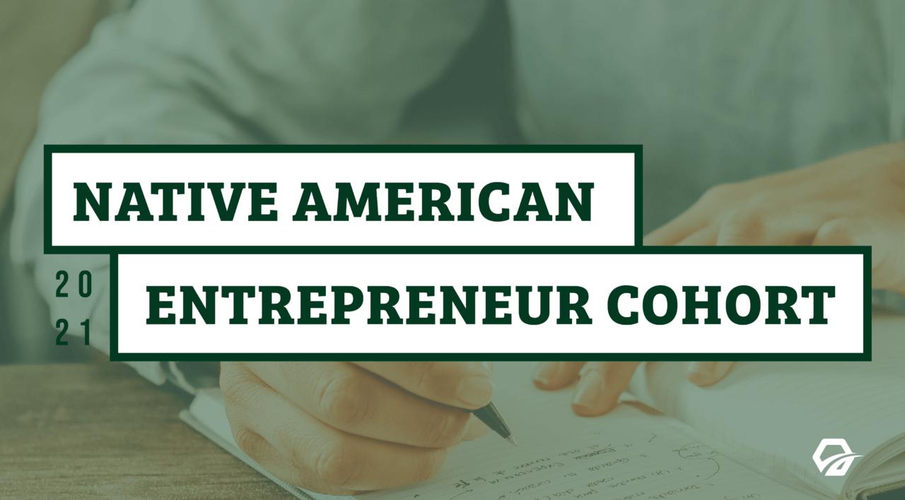 Native American Entrepreneur Cohort